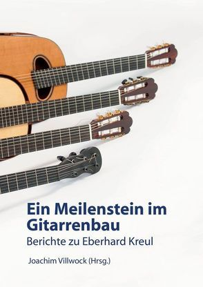 Ein Meilenstein im Gitarrenbau von Villwock,  Joachim