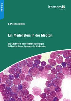 Ein Meilenstein in der Medizin von Müller,  Christian