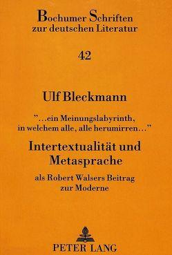 «… ein Meinungslabyrinth, in welchem alle, alle herumirren…»- Intertextualität und Metasprache von Bleckmann,  Ulf