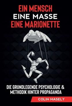 Ein Mensch – Eine Masse – Eine Marionette von Masely,  Colin