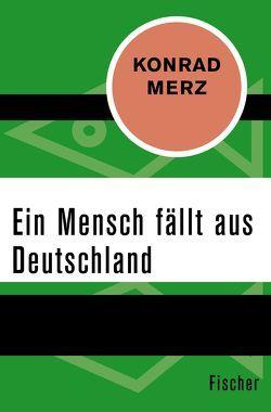 Ein Mensch fällt aus Deutschland von Drewitz,  Ingeborg, Merz,  Konrad