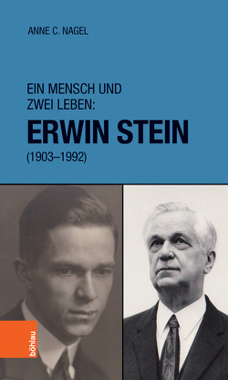 Ein Mensch und zwei Leben: Erwin Stein (1903-1992) von Nagel,  Anne C.