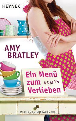 Ein Menü zum Verlieben von Bratley,  Amy, Eisenhut,  Irene