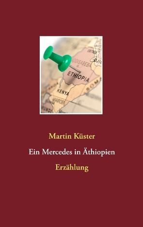 Ein Mercedes in Äthiopien von Kuester,  Martin
