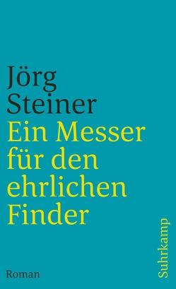 Ein Messer für den ehrlichen Finder von Steiner,  Jörg