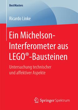 Ein Michelson-Interferometer aus LEGO®-Bausteinen von Linke,  Ricardo