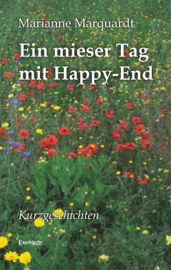 Ein mieser Tag mit Happy-End von Marquardt,  Marianne