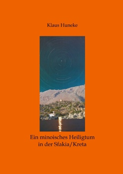 Ein minoisches Heiligtum von Huneke,  Klaus
