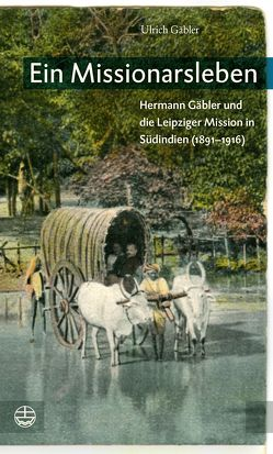 Ein Missionarsleben von Gäbler,  Ulrich