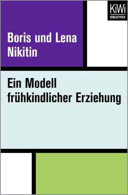 Ein Modell frükindlicher Erziehung von Butenschön,  Marianna, Nikitin,  Boris und Lena