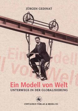 Ein Modell von Welt von Gedinat,  Jürgen