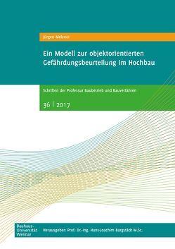 Ein Modell zur objektorientierten Gefährdungsbeurteilung im Hochbau von Melzner,  Jürgen
