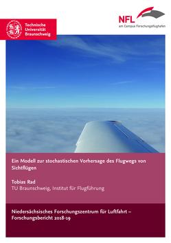 Ein Modell zur stochastischen Vorhersage des Flugwegs von Sichtflügen von Rad,  Tobias