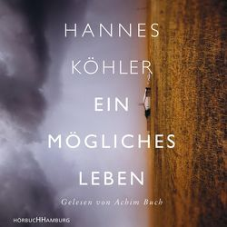 Ein mögliches Leben von Buch,  Achim, Köhler,  Hannes