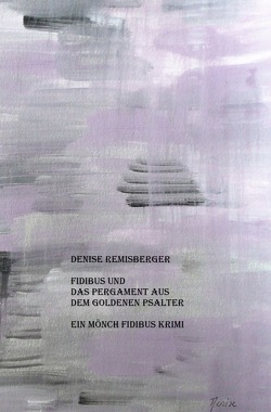 Ein Mönch Fidibus Krimi / Fidibus und das Pergament aus dem Goldenen Psalter von Remisberger,  Denise