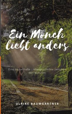 Ein Mönch liebt anders von Baumgartner,  Ulrike
