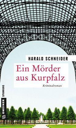 Ein Mörder aus Kurpfalz von Schneider,  Harald
