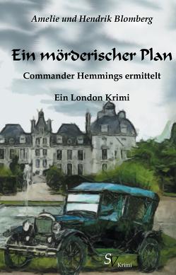 Ein mörderischer Plan von Blomberg,  Amelie, Blomberg,  Hendrik, Schweitzer,  Karin