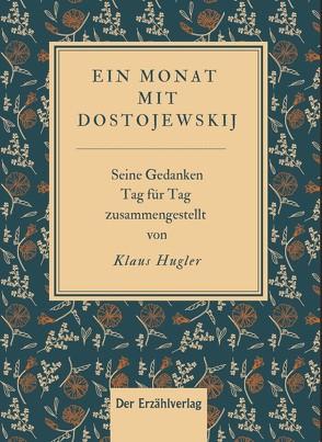 Ein Monat mit Dostojewskij von Hugler,  Klaus