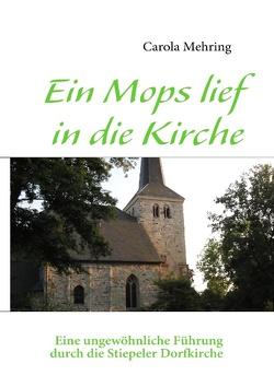 Ein Mops lief in die Kirche von Mehring,  Carola