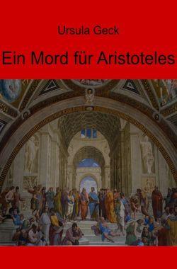 Ein Mord für Aristoteles von Geck,  Ursula