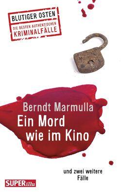 Ein Mord wie im Kino von Marmulla,  Berndt