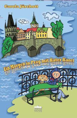 Ein Morgen in Prag mit Kater Karel von Jürchott,  Carola