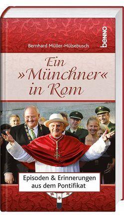 Ein Münchner in Rom von Hülsebusch,  Bernhard