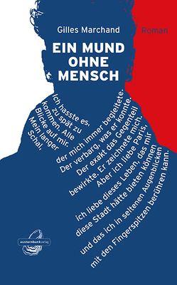 Ein Mund ohne Mensch von Deininger,  Bettina, Marchand,  Gilles