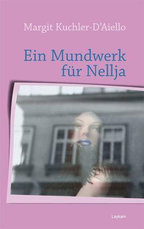 Ein Mundwerk für Nellja von Kuchler-D'Aiello,  Margit