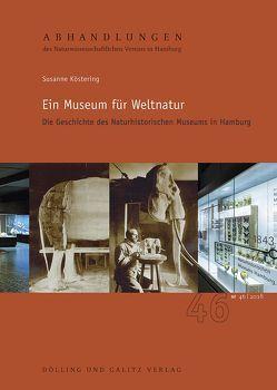 Ein Museum für Weltnatur von Köstering,  Susanne