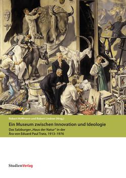 Ein Museum zwischen Innovation und Ideologie von Haus der Natur, Hoffmann,  Robert, Lindner,  Robert