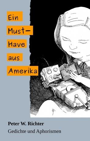 Ein Must-Have aus Amerika von Richter,  Peter Werner