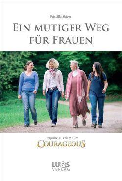 Ein mutiger Weg für Frauen von Herold,  Monika, Shirer,  Priscilla