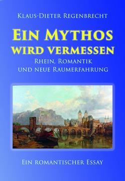 Ein Mythos wird vermessen von Regenbrecht,  Klaus-Dieter