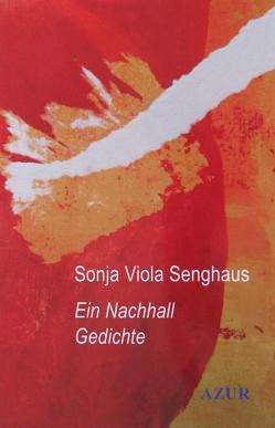 Ein Nachhall von Lichter,  Elisabeth, Senghaus,  Sonja Viola