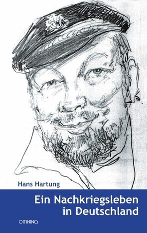 Ein Nachkriegsleben in Deutschland von Hartung,  Hans