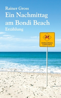 Ein Nachmittag am Bondi Beach von Gross,  Rainer
