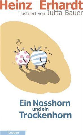 Ein Nasshorn und ein Trockenhorn von Bauer,  Jutta, Erhardt,  Heinz