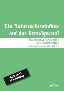Ein Naturrechtseinfluss auf das Grundgesetz? von Gundling,  Lukas C.