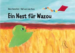 Ein Nest für Wazou von Hatzfeld,  Rémi, vent des Hove,  Yaël