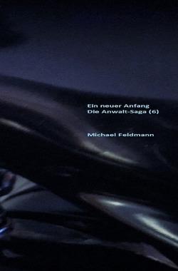 Ein neuer Anfang von Feldmann,  Michael