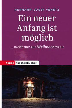 Ein neuer Anfang ist möglich von Venetz,  Hermann-Josef