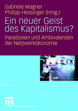 Ein neuer Geist des Kapitalismus? von Hessinger,  Philipp, Wagner,  Gabriele