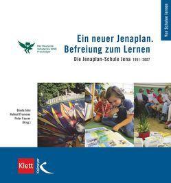 Ein neuer Jenaplan. Befreiung zum Lernen von Fauser,  Peter, Frommer,  Helmut, John,  Gisela