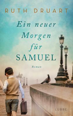 Ein neuer Morgen für Samuel von Druart,  Ruth, Moreno,  Ulrike
