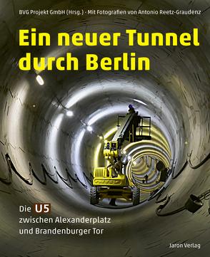 Ein neuer Tunnel durch Berlin von BVG Projekt GmbH