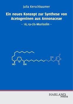 Ein neues Konzept zur Synthese von Acetogeninen aus Annonaceae von Kerschbaumer,  Julia