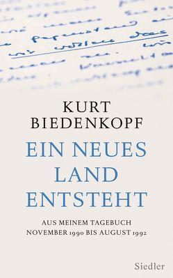 Ein neues Land entsteht von Biedenkopf,  Kurt H.
