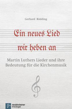Ein neues Lied wir heben an von Rödding,  Gerhard